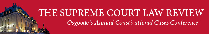 The Supreme Court Law Review: Osgoode's Annual Constitutional Cases Conference