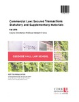 Commercial Law: Secured Transactions Statutory and Supplementary Materials: 2016-17