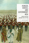 Hunger, Horses and Government Men: Criminal Law on the Aboriginal Plains, 1870-1905 by Shelley A. M. Gavigan