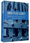 Unsettled Legacy: Thirty Years of Criminal Justice under the Charter