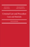 Criminal Law and Procedure: Cases and Materials, 10th Edition