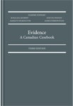 Evidence: A Canadian Casebook, 3rd Edition