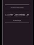 Canadian Constitutional Law, Fourth Edition