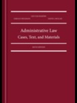 Administrative Law: Cases, Text, and Materials, 6th Edition by Gus Van Harten, Gerald Heckman, and David Mullan