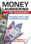 Money Laundering in Canada: Chasing of Dirty and Dangerous Dollars by Margaret E. Beare and Stephen Schneider
