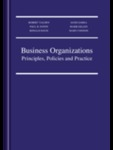 Business Organizations: Principles, Policies, and Practice