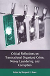 Critical Reflections on Transnational Organized Crime, Money Laundering and Corruption
