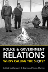 Police and Government Relations: Who's Calling the Shots?