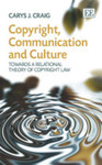 Copyright, Communication and Culture: Towards a Relational Theory of Copyright Law