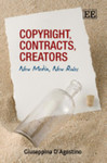 Copyright, Contracts, Creators: New Media, New Rules by Giuseppina D'Agostino