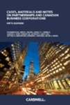 Cases, Materials and Notes on Partnerships and Canadian Business Corporations, Fifth Edition