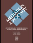 Mediation Advocacy: Effective Client Representation in Mediation Proceedings
