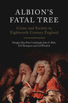 Albion's Fatal Tree: Crime and Society in Eighteenth-Century England [Revised Edition]