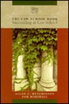 The Law School Book: Succeeding at Law School [1st Edition]
