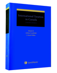 International Taxation in Canada: Principles and Practices [2nd Edition]