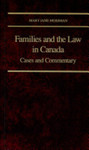 Families and the Law in Canada: Cases and Commentary