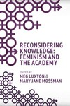 Reconsidering Knowledge: Feminism and the Academy by Meg Luxton and Mary Jane Mossman