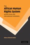 The African Human Rights System: Activist Forces and International Institutions