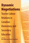 Dynamic Negotiations: Teacher Labour Relations in Canadian Elementary and Secondary Education