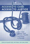 Access to Care, Access to Justice: The Legal Debate Over Private Health Insurance in Canada