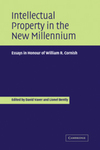 Intellectual Property in the New Millennium: Essays in Honour of William R. Cornish