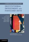 Cambridge Handbook of Institutional Investment and Fiduciary Duty by James P. Hawley, Andreas G. F. Hoepner, Keith L. Johnson, Joakim Sandberg, and Edward J. Waitzer