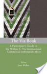 The Vis Book: A Participant's Guide to the Willem C. Vis International Commercial Arbitration Moot by Janet Walker