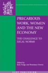 Precarious Work, Women, and the New Economy: The Challenge to Legal Norms