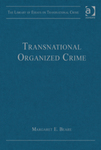 Transnational Organized Crime by Margaret Beare