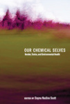Our Chemical Selves : Gender, Toxics, and Environmental Health by Dayna Scott