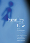 Families and the Law: Cases and Commentary, Second Edition by Mary Jane Mossman, Natasha Bakht, Vanessa Gruben, and Karen Pearlston