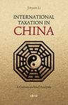 International Taxation in China : A Contextual Analysis by Jinyan Li