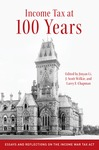 Income Tax at 100 Years : Essays and Reflections on the Income War Tax Act by Jinyan Li