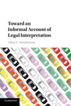 Toward An Informal Account Of Legal Interpretation by Allan C. Hutchinson
