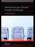 Administrative Law in Practice: Principles and Advocacy by Lorne Sossin and Emily Lawrence
