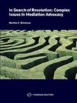 In Search of Resolution: Complex Issues in Mediation Advocacy