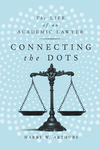 Connecting the Dots: The Life of an Academic Lawyer by Harry Arthurs