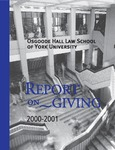 Report on Giving: 2000 - 2001 by Osgoode Hall Law School of York University