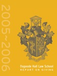 Report on Giving: 2005 - 2006 by Osgoode Hall Law School of York University
