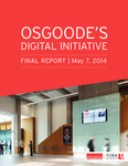 2014 Final Report: Osgoode's Digital Initiative by Osgoode Hall Law School of York University